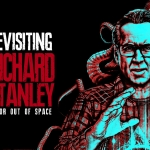 Revisiting Richard Stanley: Color Out of Space