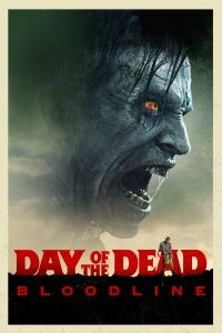 "Poster for the movie ""Day of the Dead: Bloodline"""
