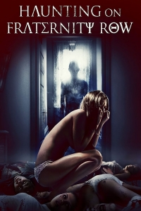 "Poster for the movie ""Haunting on Fraternity Row"""