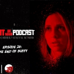 I Spit on Your Podcast: The End of Buffy