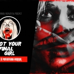 Not Your Final Girl: Home and Possession Films