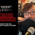 Ominous Interviews: Matthew Currie Holmes