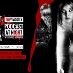 They Mostly Podcast At Night: House at the End of the Street