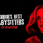 Help Wanted: Horror's Best Babysitters