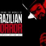 Hispanic Heritage: Exploring Brazilian Horror