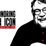 Honoring an Icon: Guillermo del Toro