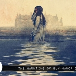 Netflix and Chills: The Haunting of Bly Manor
