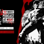 They Mostly Podcast at Night: Army of Darkness