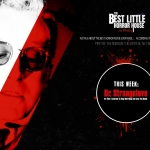 Best Little Horror House: Dr. Strangelove