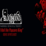 "Bloodhound Pix: ""All Hail the Popcorn King"" Indie Spotlight"