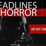 Headlines and Horror: She Dies Tomorrow (2020)