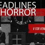 Headlines and Horror: V For Vendetta