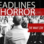 Headlines and Horror: The Wave (2008)