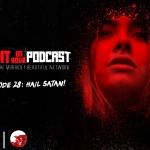 I Spit on Your Podcast: Hail Satan!