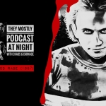 They Mostly Podcast At Night: Blood Rage