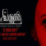 Bloodhound Pix: Indie Spotlight (12 Hour Shift | Hawk and Rev)
