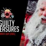 Guilty Pleasures Podcast: Santa's Slay