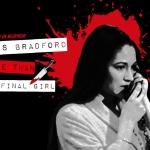 Jess Bradford: More Than a Final Girl