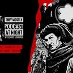 They Mostly Podcast At Night: The Masque of the Red Death