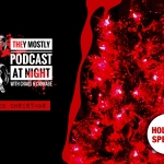 They Mostly Podcast At Night: Red Christmas (Holiday Special)