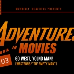 Adventures in Movies: Go West, Young Man!