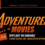 Adventures in Movies: Spotlight on Sundance