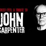 Blackest Eyes: A Tribute to John Carpenter
