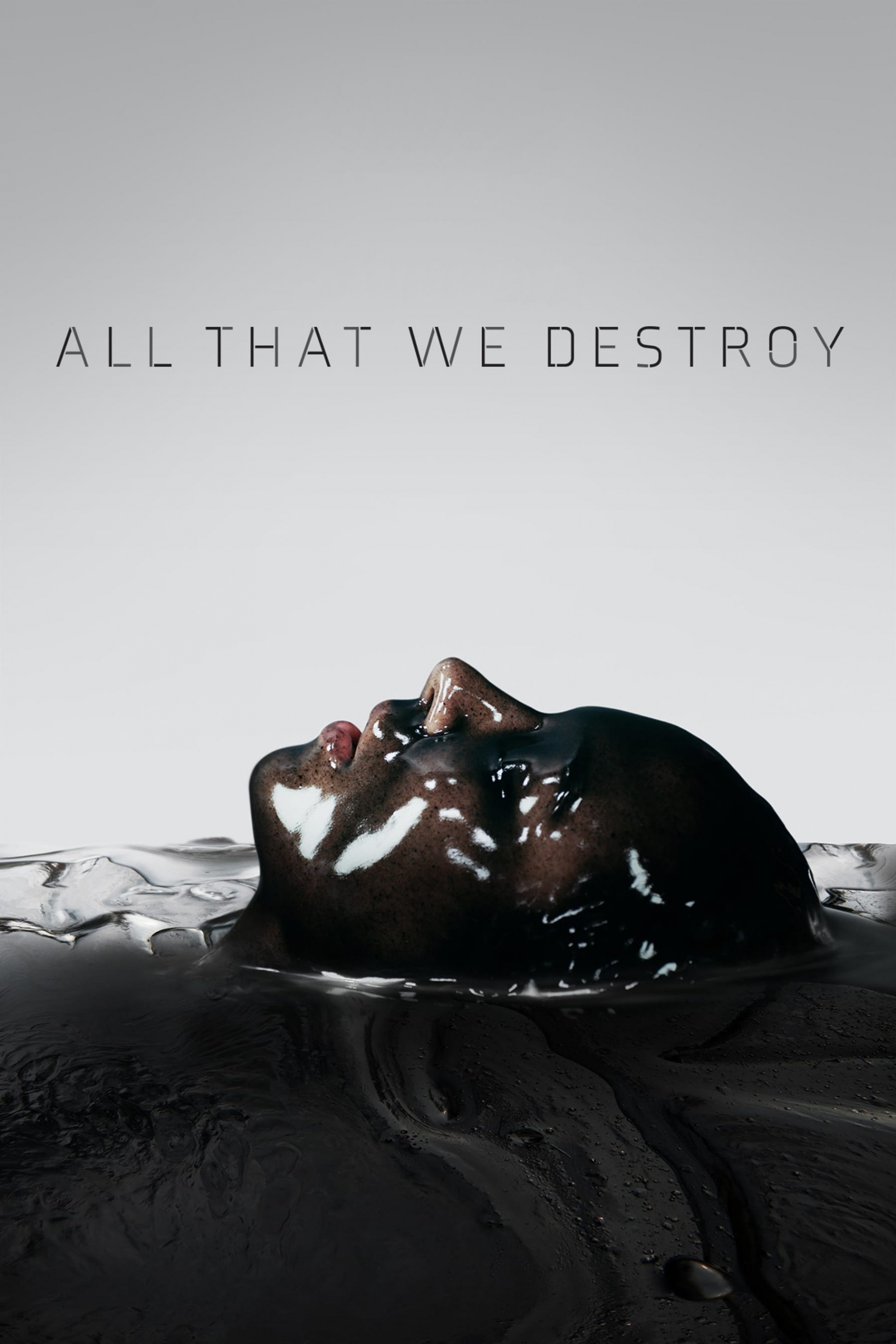 "Poster for the movie ""All That We Destroy"""