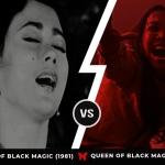 Head to Head: Queen of Black Magic (1981 vs 2019)