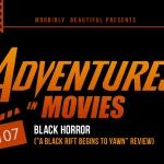 Adventures in Movies: Black Horror