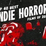 Top 40 Indie Horror Films of 2020