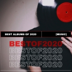 Flashback February: The Best Albums of 2020