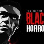 The Birth of Black Horror