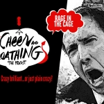 Cheer and Loathing: Rage in the Cage