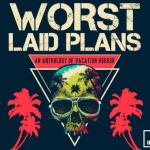 Fund It Friday: Worst Laid Plans (Film)