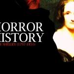 Horror History: The Legacy of Mary Shelley