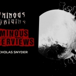 Ominous Interviews: Nicholas Snyder