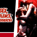 Sex, Violence, and Superheroes