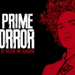 10 Best Horror Films to Watch on Amazon Prime