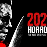 Five Most Anticipated Horror Films of 2021