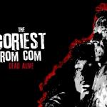 Dead Alive: Celebrating the Goriest Rom Com