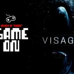 "Game On: ""Visage"" Reviewed"