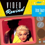 Video Rewind: Dick Tracy (1990)
