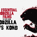 "3 Godzilla Films to Watch Before ""Godzilla vs Kong"""