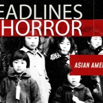 Headlines and Horror: Asian Americans (2020)