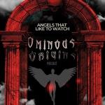 Ominous Origins: Angels That Like to Watch