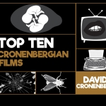 Top Ten Cronenbergian Films