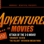 Adventures in Movies: Attack of the 3-D Movie!