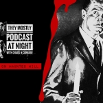 They Mostly Podcast At Night: House on Haunted Hill