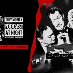 They Mostly Podcast at Night: The Comedy of Terrors